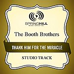 Booth Brothers Thank Him For The Miracle (Studio Track)