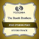 Booth Brothers Jesus Speaking Peace (Studio Track)
