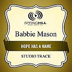 Babbie Mason Hope Has A Name (Studio Track)