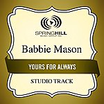 Babbie Mason Yours For Always (Studio Track)