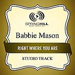 Babbie Mason Right Where You Are (Studio Track)