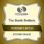 Booth Brothers Yesterday's Battles (Studio Track)