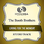 Booth Brothers Living For The Moment (Studio Track)