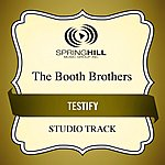 Booth Brothers Testify (Studio Track)