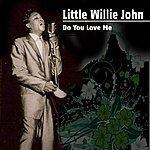 Little Willie John Do You Love Me