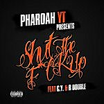 Pharoah YT Shut The Fuck Up (Feat C.Y & R Double)