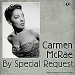 Carmen McRae By Special Request (Original Album Plus Bonus Tracks)
