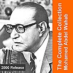 Mohamed Abdel Wahab The Complete Collection