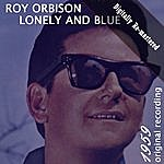 Roy Orbison Lonely And Blue (Digitally Re-Mastered)