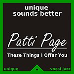 Patti Page These Things I Offer You