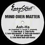 Mind Over Matter Aah-Ha - Single