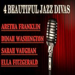 Aretha Franklin 4 Beautiful Jazz Divas (40 Tracks Remastered)