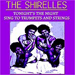 The Shirelles Tonight's The Night: The Shirelles Sing To Trumpets And Strings (2 Classic Albums - Digital Remastered)
