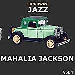 Mahalia Jackson Highway Jazz - Mahalia Jackson, Vol. 1