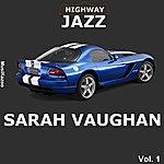 Sarah Vaughan Highway Jazz - Sarah Vaughan, Vol. 1