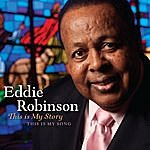 Eddie Robinson This Is My Story, This Is My Song
