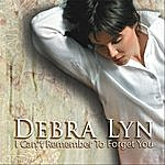 Debra Lyn I Can't Remember To Forget You