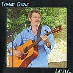 Tommy Davis Lately
