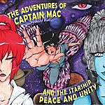 The Story The Adventures Of Captain Mac & The Starship Peace & Unity