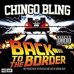 Chingo Bling Back To The Border