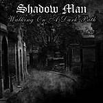 Shadow Man Walking On A Dark Path