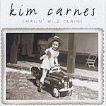Kim Carnes Chasin' Wild Trains