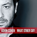 Adam Cohen What Other Guy