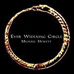 Michael Hewett Ever-Widening Circle 2011 Remix - Single