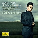 Lang Lang Rachmaninov: Piano Concerto No.2; Rhapsody On A Theme Of Paganini
