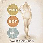 Taking Back Sunday You Got Me