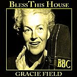 Gracie Fields Bless This House
