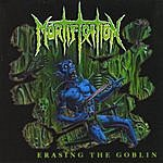 Mortification Erasing The Goblin
