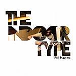 Phil Haynes The Indoor Type