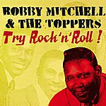 Bobby Mitchell Try Rock & Roll