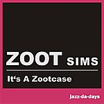 Zoot Sims It's A Zootcase