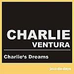 Charlie Ventura Charlie's Dreams