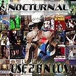 Nocturnal Use 2 B N Luv - Single