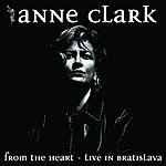 Anne Clark From The Heart - Live In Bratislava