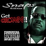 Snaps Get Grown Wit It! - Single