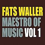 Fats Waller Fats Waller - Maestro Of Music Vol 1