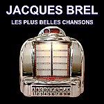 Jacques Brel Les Plus Belles Chansons