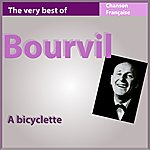 Bourvil The Very Best Of Bourvil: A Bicyclette (Les Incontournables De La Chanson Française)