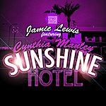 Jamie Lewis Sunshine Hotel (Feat. Cynthia Manley)