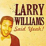 Larry Williams Larry Williams Said Yeah!