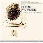 André Garceau A L'écoute De Votre Corps, Vol. 5 : L'écoute Pacifique (Pacification Interne Et Anti-Stress)