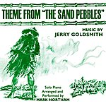 Jerry Goldsmith The Sand Pebbles - Theme From The Motion Picture (Feat. Mark Northam) - Single