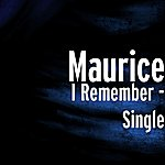 Maurice I Remember - Single