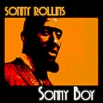 Sonny Rollins Sonny Boy (45 Tracks Remastered)