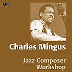 Charles Mingus Jazz Composer Workshop