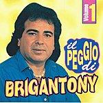Brigan Tony IL Peggio DI Brigan Tony, Vol. 1
